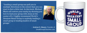 World's Greatest Small Group Leader by Michael C. Mack